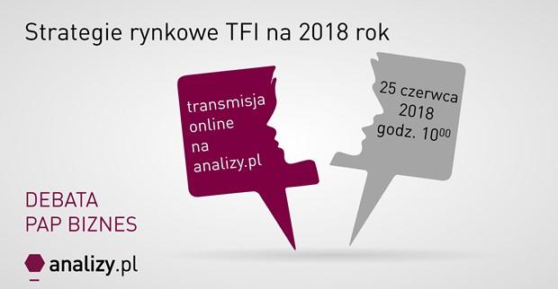 Strategie rynkowe TFI - XVII debata PAP Biznes [RELACJA]